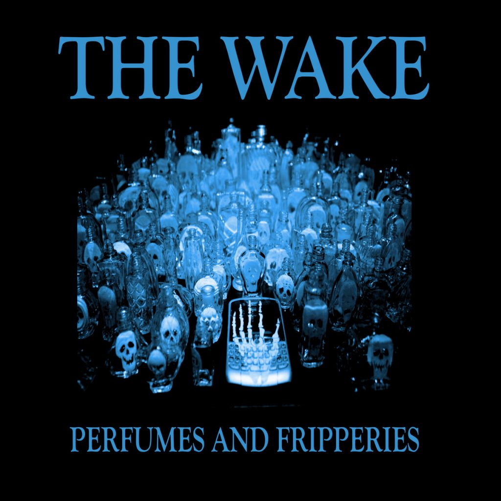 The Wake Perfumes and Fripperies